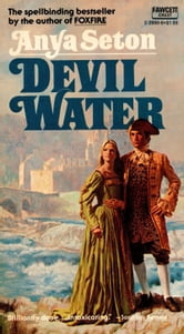 Devil Water - A Novel ebook by Anya Seton