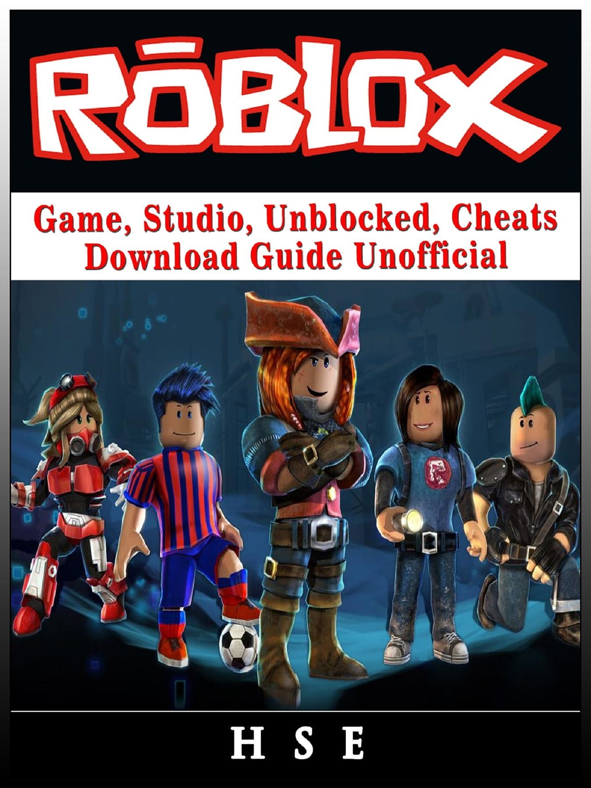 Roblox Windows Game, Studio, Unblocked, Cheats, Download Guide Unofficial  ebook by HSE - Rakuten Kobo