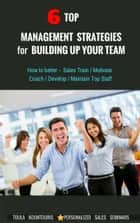 6 Top Management Strategies for Building Up Productive Staff ebook by Toula Kountouris