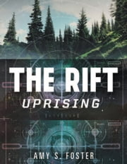 The Rift Uprising - The Rift Uprising Trilogy, Book 1 ebook by Amy S. Foster