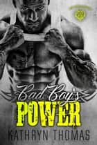 Bad Boy's Power - Lost Disciples MC, #3 ebook by Kathryn Thomas