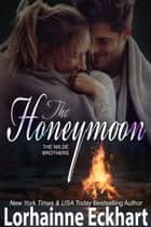 The Honeymoon ebook by Lorhainne Eckhart