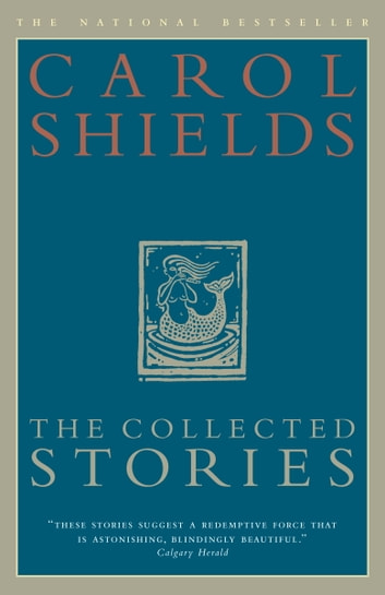 The Collected Stories of Carol Shields ebook by Carol Shields