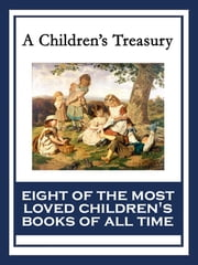 A Children's Treasury - The Wonderful Wizard of Oz; Black Beauty; The Wind in the Willows; The Adventures of Pinocchio; The Story of Doctor Dolittle; The Song of Hiawatha; Heidi; Alice's Adventures in Wonderland ebook by L. Frank Baum