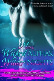 More Wicked Alphas, Wilder Nights - Wicked Alphas, Wild Nights, #5 ebook by Anna Lowe,Elianne Adams,Vella Day,Cristina Rayne,Sloane Meyers,Ann Gimpel
