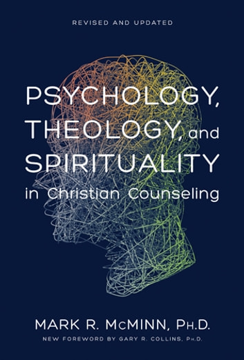 Psychology theology and spirituality in christian counseling ebook psychology theology and spirituality in christian counseling ebook by mark r mcminn fandeluxe Image collections