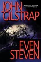 Even Steven ebook by John Gilstrap