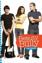 Beauty and the Bully ebook by Andy Behrens