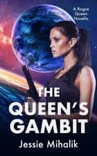 The Queen's Gambit 電子書籍 by Jessie Mihalik