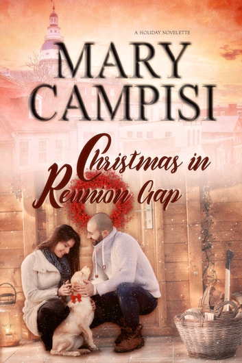 Christmas In Reunion Gap - A Holiday Novelette ebook by Mary Campisi