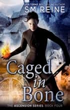 Caged in Bone - An Urban Fantasy Novel ebook by SM Reine