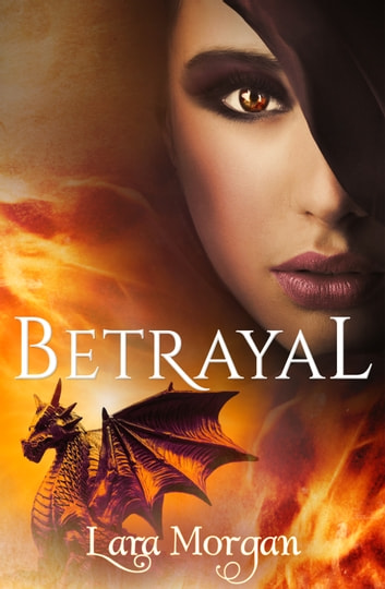 Betrayal E-bok by LARA MORGAN