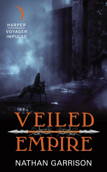 Veiled Empire - Book One of the Sundered World Trilogy ebook by Nathan Garrison