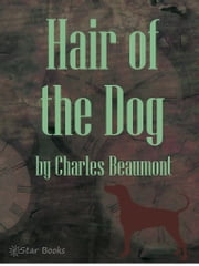 Hair of the Dog ebook by Charles Beaumont