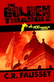 The Golden Triangle - A Cliff Hanger Novel ebook by C.R. Fausset