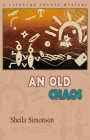 An Old Chaos (A Latouche County Mystery) ebook by Sheila Simonson