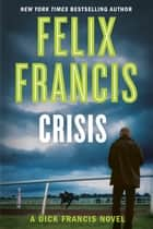 Crisis eBook by Felix Francis