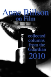 Anne Billson on Film 2010 ebook by Anne Billson