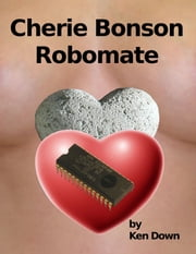 Cherie Bonson Robomate ebook by Ken Down