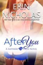 After You - A Sapphire Falls novel ebook by Erin Nicholas