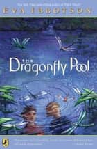 The Dragonfly Pool ebook by Eva Ibbotson