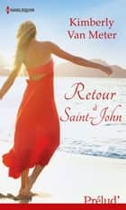 Retour à Saint-John ebook by Kimberly Van Meter