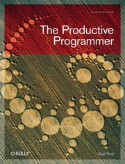 The Productive Programmer ebook by Neal Ford