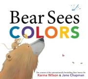 Bear Sees Colors - with audio recording ebook by Karma Wilson,Jane Chapman