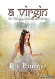 A Virgin for Dinesh, Manoj and Virat ebook by Rati Banerjee