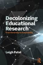 Decolonizing Educational Research ebook by Leigh Patel