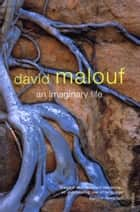 An Imaginary Life ebook by David Malouf