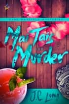 Mai Tais and Murder ebook by J.C. Long