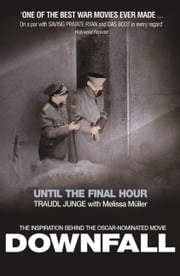 Until the Final Hour - Hitler's Last Secretary ebook by Traudl Junge