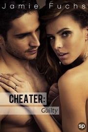 Cheater - Guilty ebook by Jamie Fuchs
