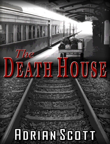 The Death House ebook by Adrian Scott