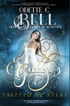 Modern Goddess: Trapped by Atlas ebook by Odette C. Bell