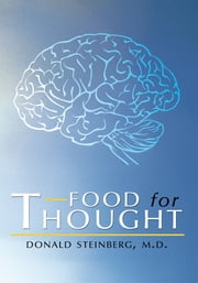 Food For Thought ebook by Donald Steinberg, M.D.