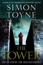 The Tower - A Novel ebook by Simon Toyne
