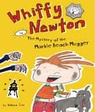 Whiffy Newton in The Mystery of the Marble Beach Mugger ebook by Rebecca Lim, Rebecca Lim