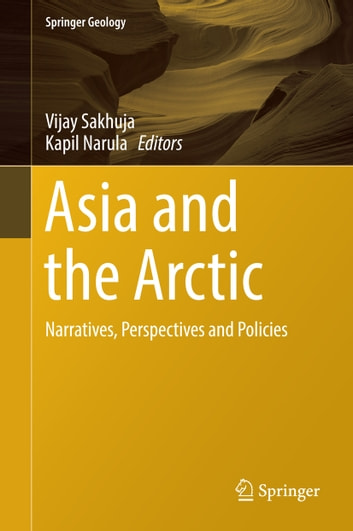 Asia and the Arctic - Narratives, Perspectives and Policies ebook by