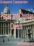 Pagan and Christian Creeds ebook by Edward Carpenter
