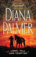 Long, Tall and Tempted - Redbird\Paper Husband\Christmas Cowboy ebook by Diana Palmer