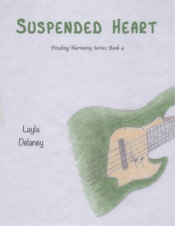 Suspended Heart - Finding Harmony Series, Book 4 ebook by Layla Delaney