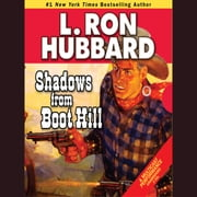 Shadows from Boot Hill audiobook by L. Ron Hubbard