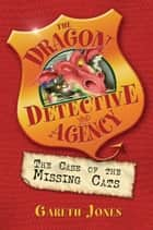 The Case of the Missing Cats - Book 1 ebook by Gareth P. Jones