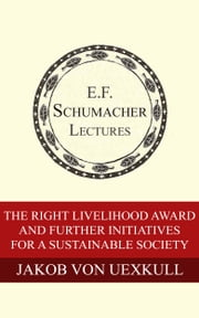The Right Livelihood Award and Further Initiatives for a Sustainable Society ebook by Jakob von Uexkull,Hildegarde Hannum