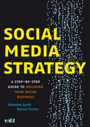 Social Media Strategy: A Step-by-Step Guide to Building Your Social Business ebook by Kamales Lardi,Dr. Rainer Fuchs