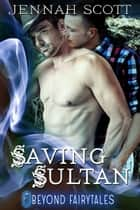 Saving Sultan ebook by Jennah Scott
