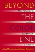 Beyond the Color Line ebook by Abigail Thernstrom,Stephan Thernstrom