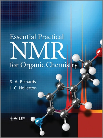 Essential Practical NMR For Organic Chemistry Ebook By S A RichardsJ C Hollerton